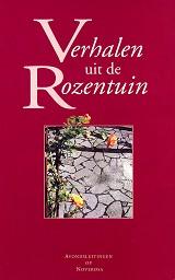 Verhalen uit de rozentuin / 1 avondsluitingen op Noverosa c-d