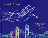 Ficino, 500 jaar later