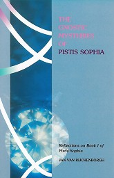 The Gnostic Mysteries of the Pistis Soph