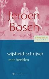Jeroen Bosch, wijsheid-schrijver met beelden
