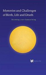 Mysteries and Challenges of Birth, Life