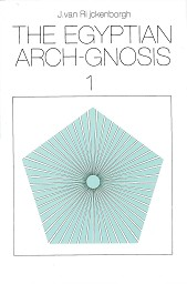 The Egyptian Arch-Gnosis 1