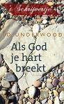 Als God je hart breekt