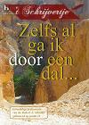 ZELFS AL GA IK DOOR EEN DAL...