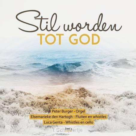 Stil worden tot God 3