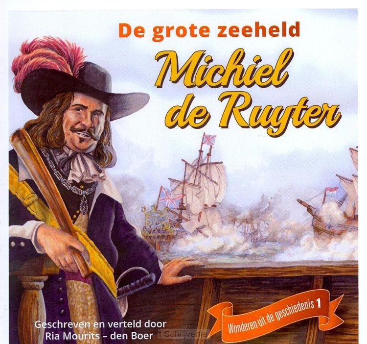 Michiel de Ruijter, de grote zeeheld