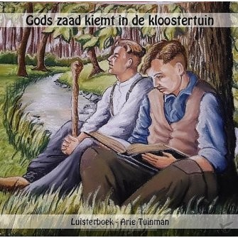 Gods zaad kiemt in de kloost LUISTERBOEK