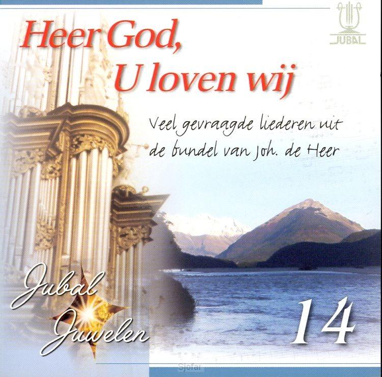 Heer God, U loven wij