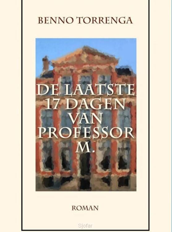 De laatste 17 dagen van Professor M.