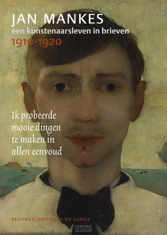 Jan Mankes, een kunstenaarsleven in brieven, 1910-1920