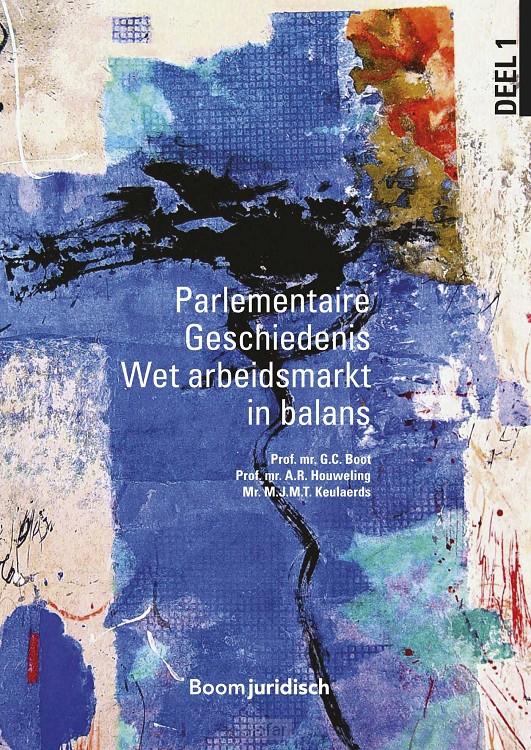 Parlementaire Geschiedenis Wet arbeidsmarkt in balans
