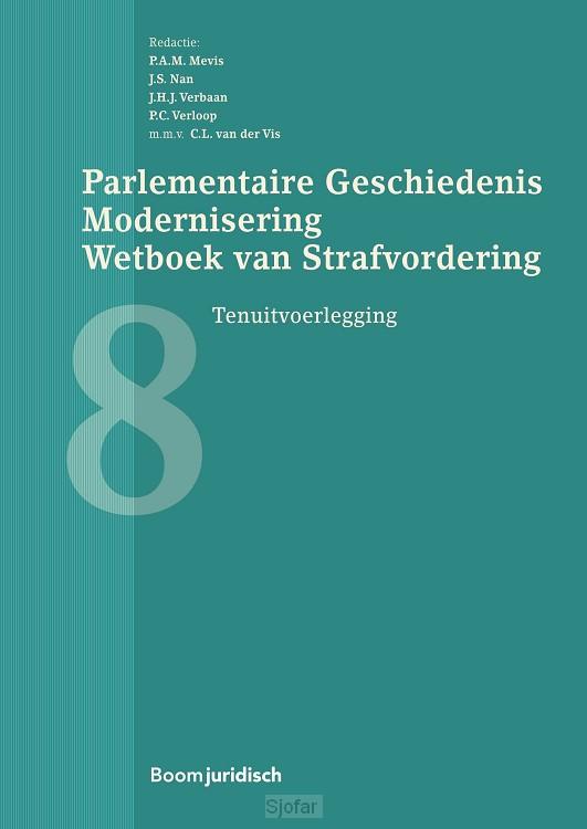 Parlementaire geschiedenis modernisering wetboek van strafvordering - deel 8