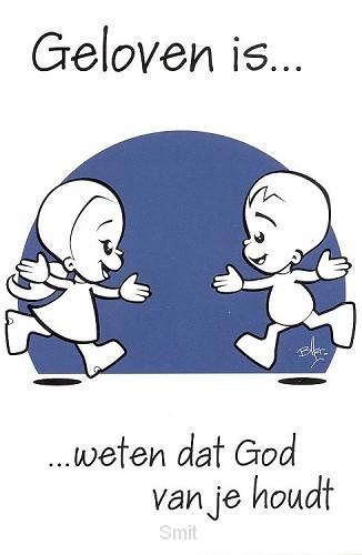 Prentbriefkaart geloven is weten dat God