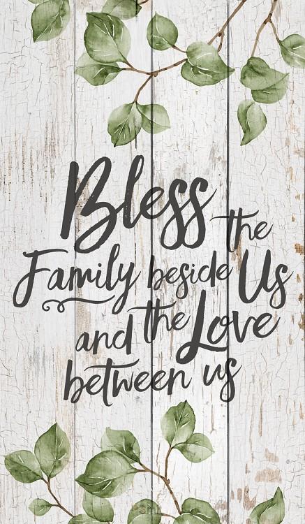 Bless the family beside us
