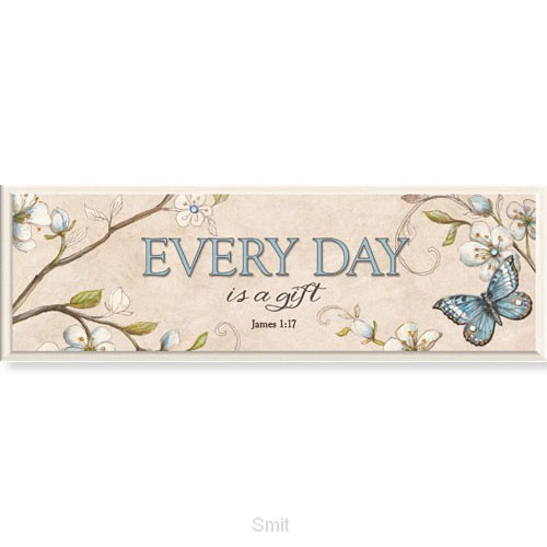 Mini plaque everyday is a gift