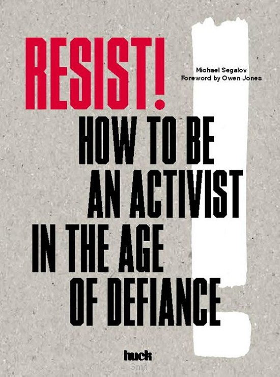 Resist! How to Be an Activist in the Age of Defiance:How to