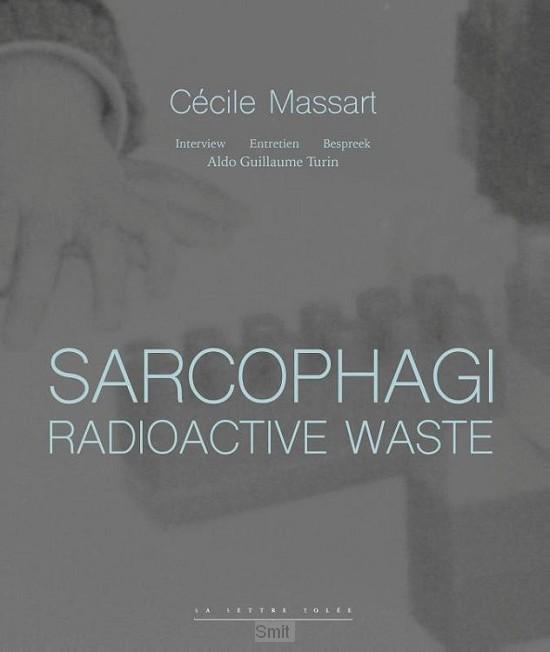 Sarcophagi. Radioactive Waste (E/FR/NL)