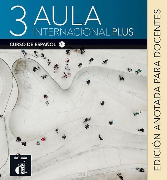 Aula internacional Plus 3 - Edición anotada para docentes