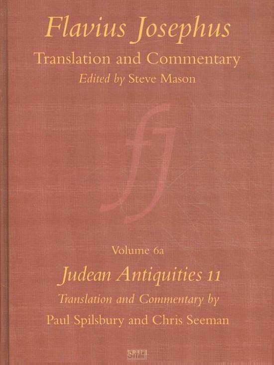 Flavius Josephus: Translation and Commentary, Volume 6a: Judean Antiquities 11