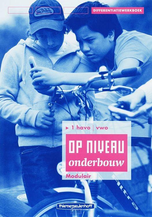 1 Havo Vwo / Op Niveau Onderbouw / Differtiatieboek Modulair