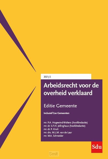 Arbeidsrecht voor de overheid verklaard, Editie Gemeente. 2021/2
