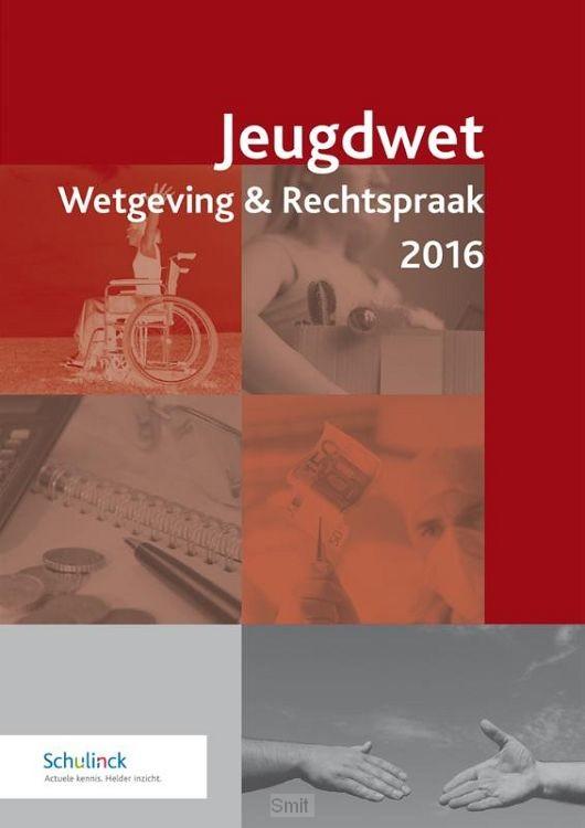 Jeugdwet wetgeving & rechtspraak / 2016