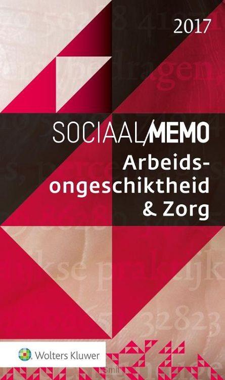 Sociaal Memo Arbeidsongeschiktheid & Zorg / 2017