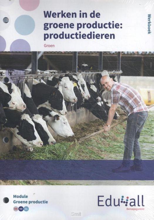 Werken in de groene productie: productiedieren