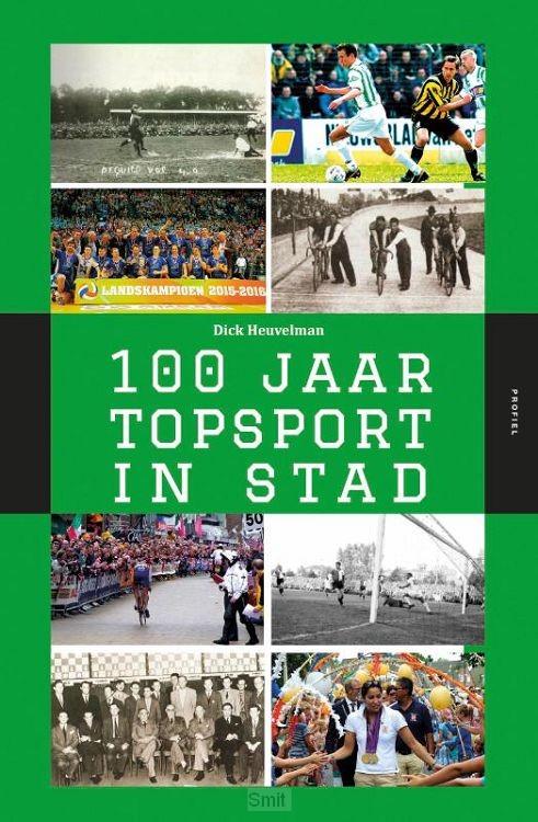 100 Jaar Topsport in Stad