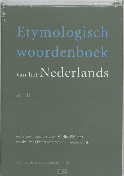 Etymologisch Woordenboek van het Nederlands / A - E