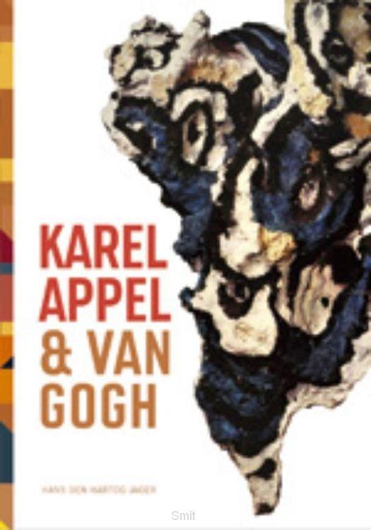 Karel Appel & Van Gogh /