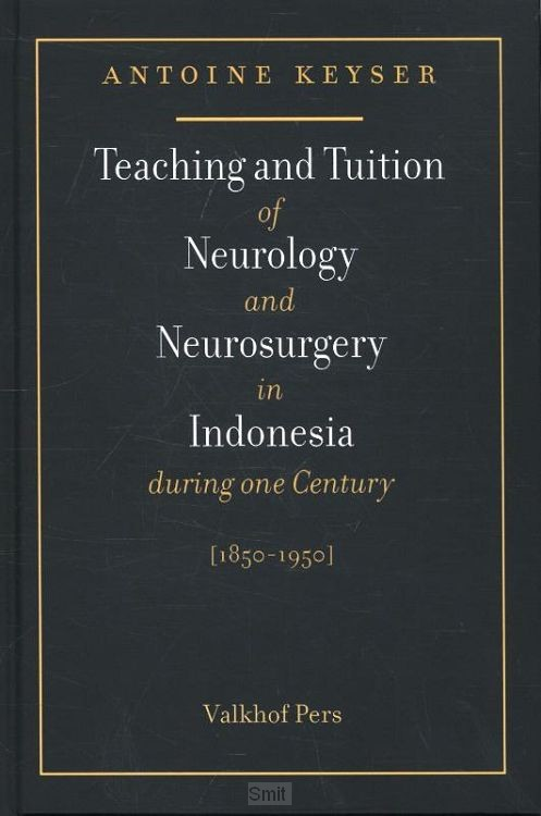 Teaching and tuition of neurology and neurosurgery in Indonesia during one century (1850-1950)