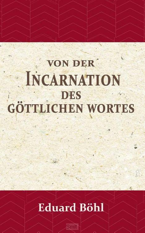 Von der Incarnation des Göttlichen Wortes
