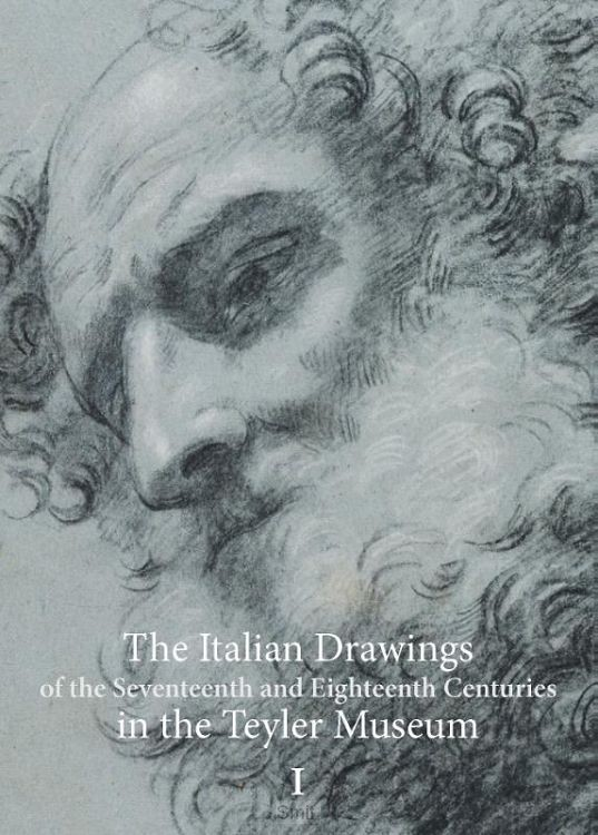 The Italian Drawings of the Seventeenth and Eighteenth Centuries in the Teyler Museum