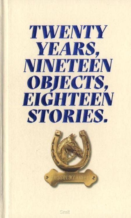 Twenty years, nineteen objects, eighteen stories
