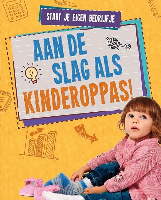 Aan de slag als kinderoppas!, Start je eigen bedrijfje