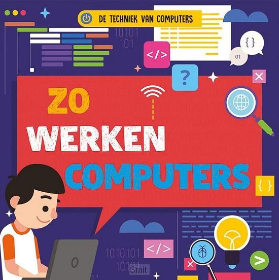 Zo werken computers, De techniek van computers