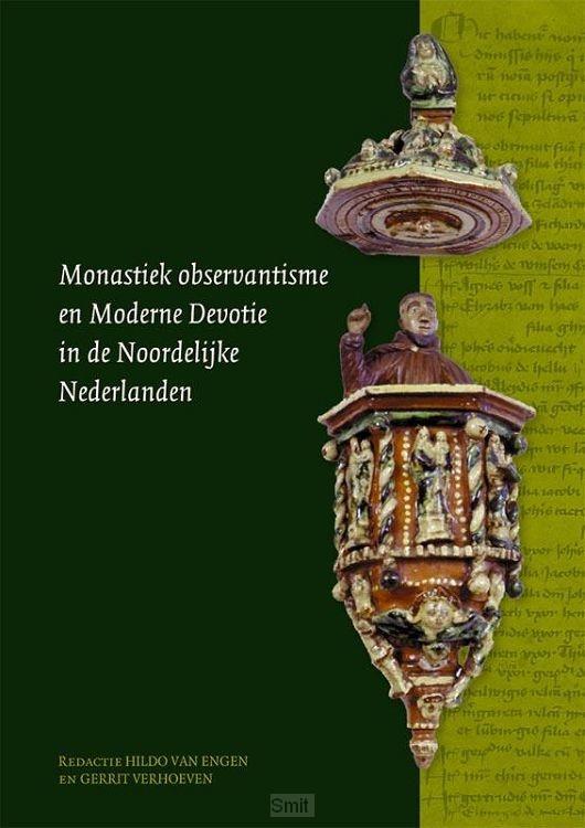 Monastiek observantisme en Moderne Devotie in de noordelijke Nederlanden