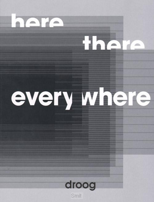 Here, there, everywhere