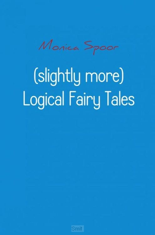 (slightly more) logical fairy tales