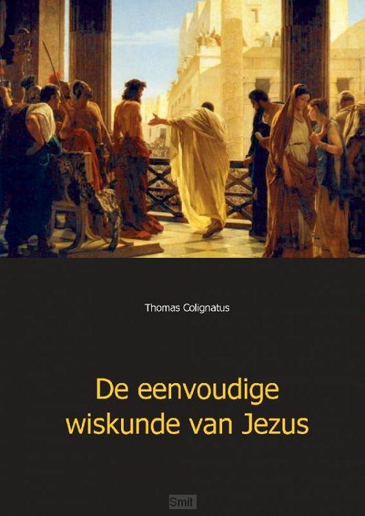De eenvoudige wiskunde van Jezus