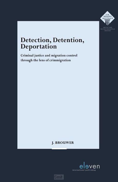Detection, Detention, Deportation