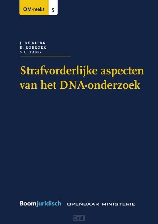 Strafvorderlijke aspecten van het DNA-onderzoek