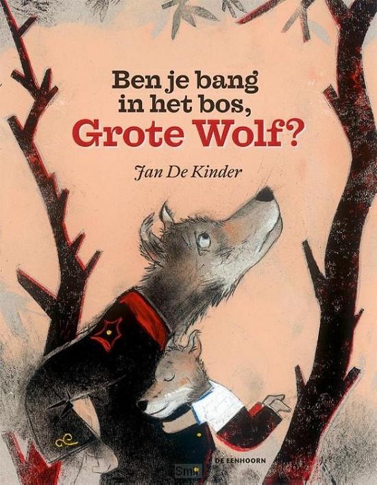 Ben je bang in het bos, Grote Wolf?