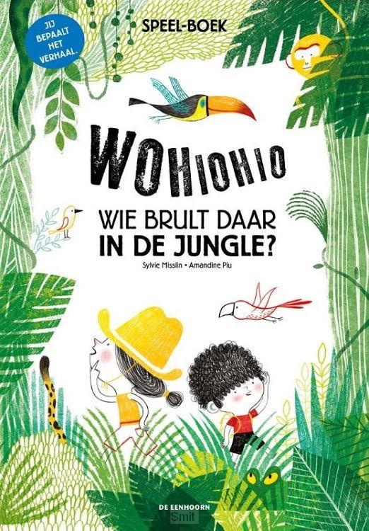 Wohiohio! Wie brult daar in de jungle?
