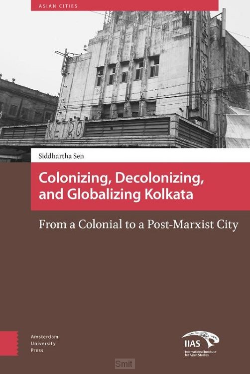 Colonising, decolonising, and globalizing Kolkata