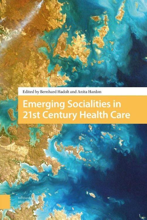 Emerging Socialities in 21st Century Healthcare