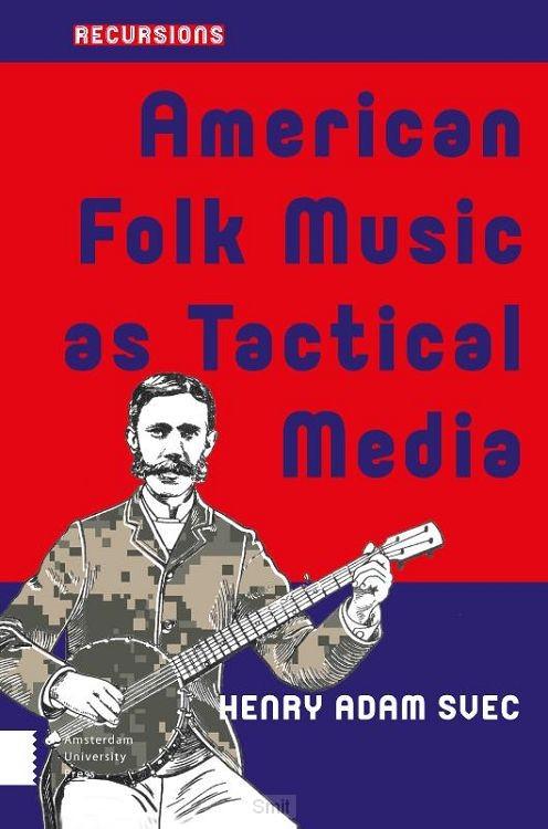 American Folk Music as Tactical Media