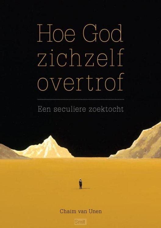Hoe God zichzelf overtrof