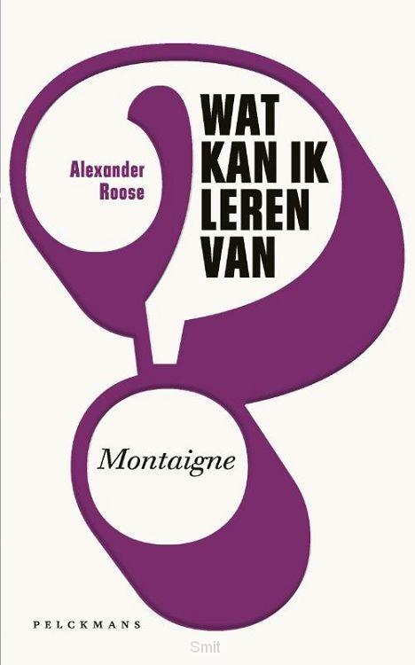 Wat kan ik leren van Montaigne?